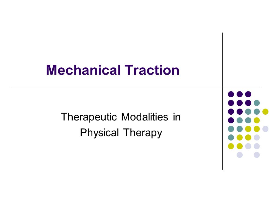 Treatment Time Generally 20 minutes for sustained or intermittent May be adjusted downward as tolerated, especially with initial treatments Disc: 8 minutes or less if sustained tx is used Traction creates a suction force as vertebrae are separated, pulls disc back in place – suction effect is eliminated with time as pressures across membrane equalize