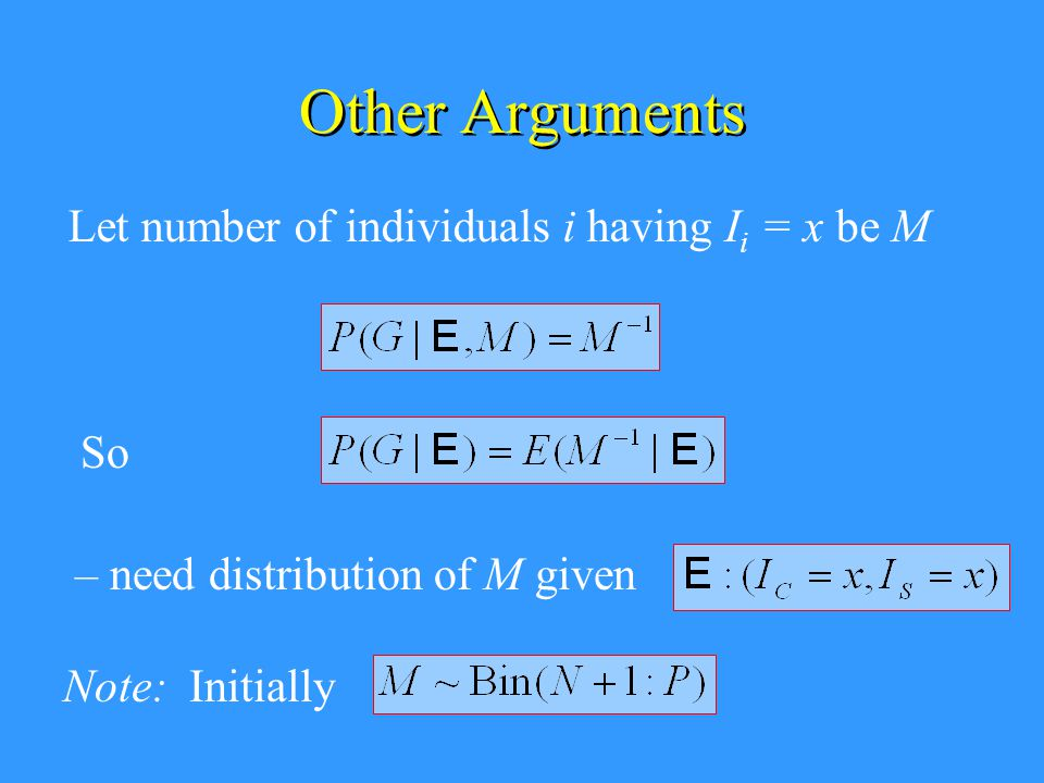 Other Arguments Let number of individuals i having I i = x be M – need distribution of M given Note: Initially So