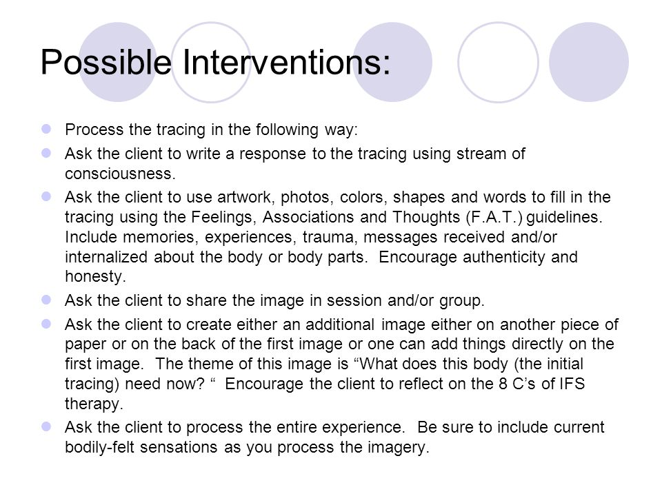 Possible Interventions: Process the tracing in the following way: Ask the client to write a response to the tracing using stream of consciousness.