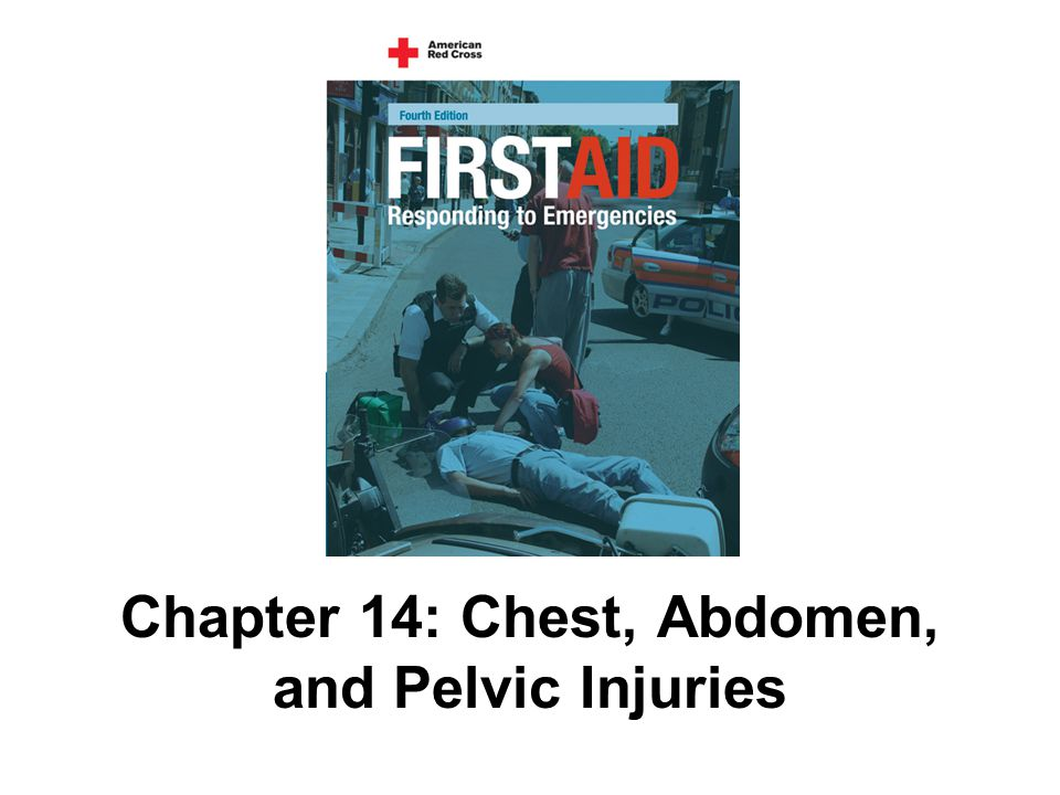 Chapter 14: Chest, Abdomen, and Pelvic Injuries