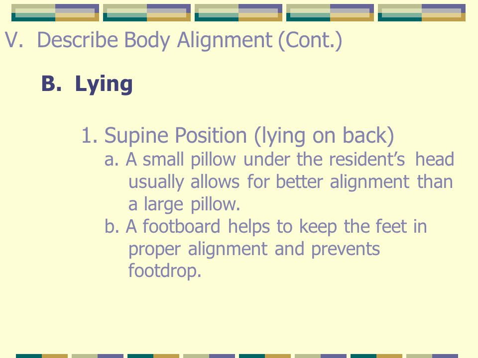 V.Describe Body Alignment (Cont.) A.Sitting (Cont.) 2.In a chair a.