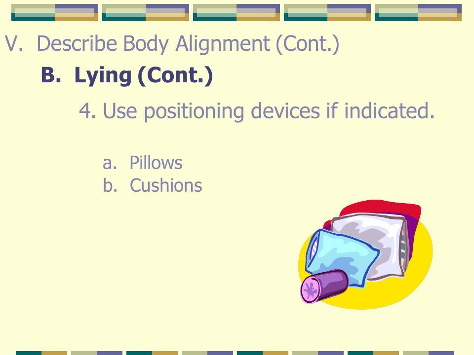 V.Describe Body Alignment (Cont.) B.