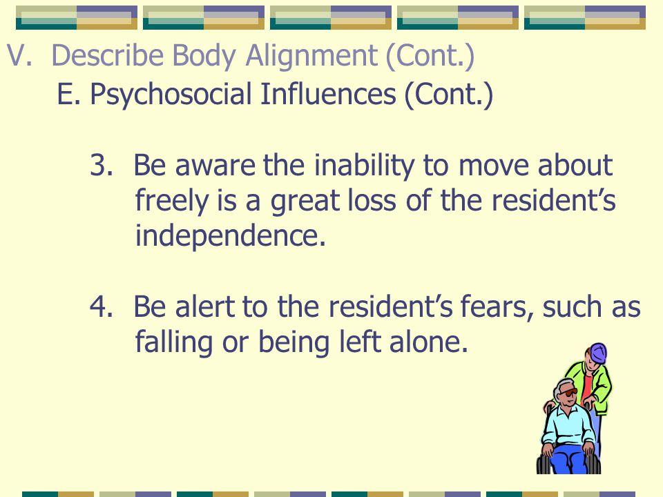 V.Describe Body Alignment (Cont.) E.Psychosocial Influences 1.