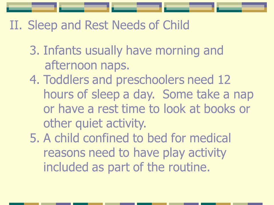 II.Sleep and Rest Needs of Child A.