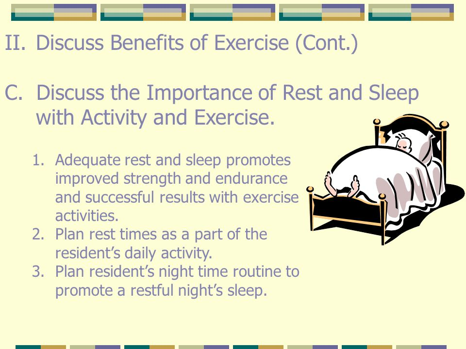 II.Discuss Benefits of Exercise A.Define Exercise – exercise is physical activity or a series of specific movements designed to strengthen the body or parts of the body.