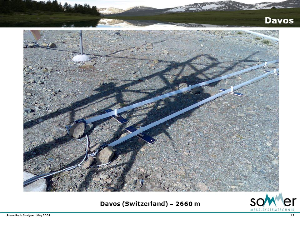 Snow Pack Analyser, May 2009 12 Davos Davos (Switzerland) – 2660 m