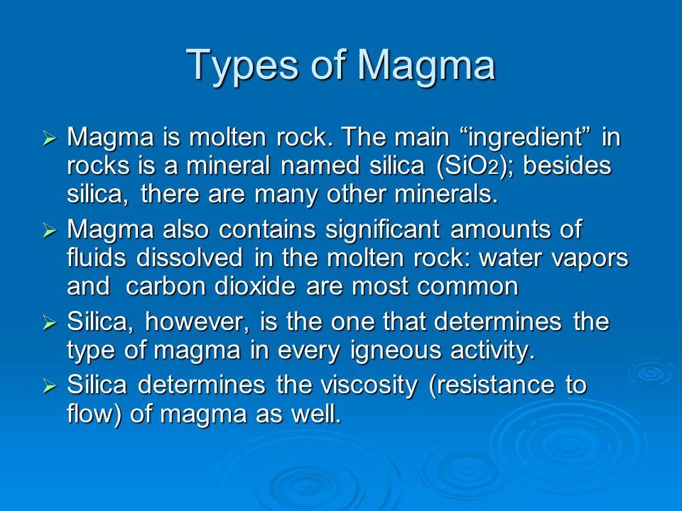 Types of Magma  There are three types of magma, depending on the content of silica: 1.