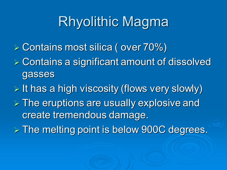 Rhyolithic Eruption  This type is highly explosive