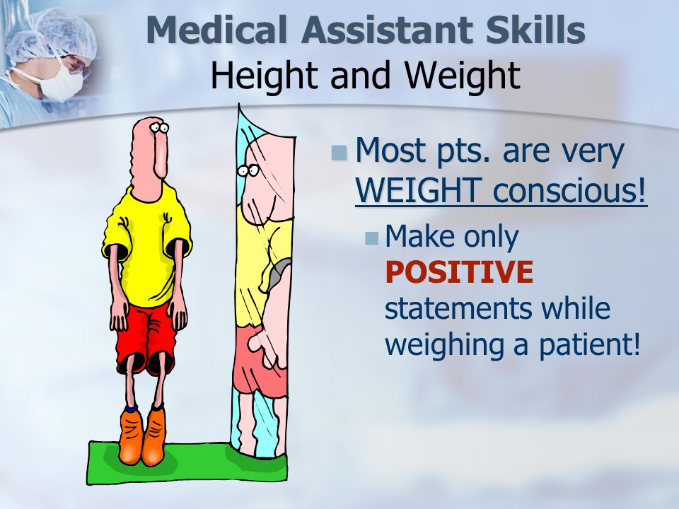 Medical Assistant Skills Medical Assistant Skills Height and Weight Most pts.