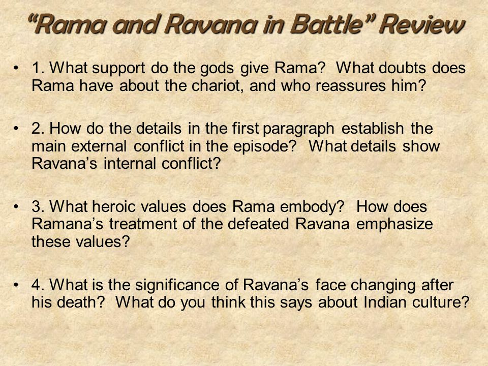 """Rama and Ravana in Battle"" Review 1. What support do the gods give Rama? What doubts does Rama have about the chariot, and who reassures him? 2. How"