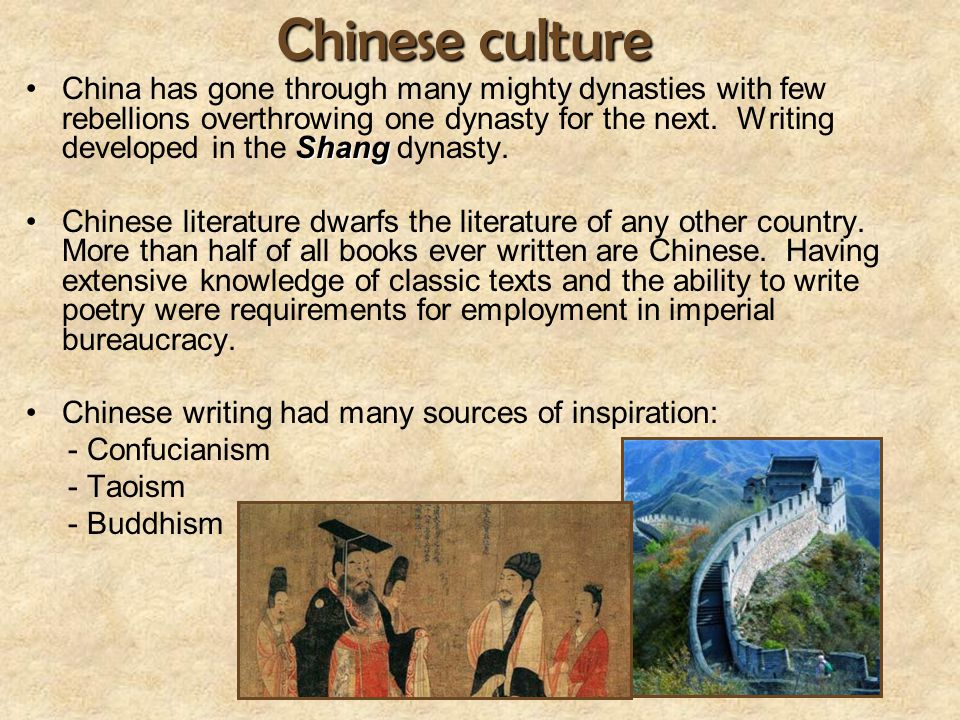 Chinese culture ShangChina has gone through many mighty dynasties with few rebellions overthrowing one dynasty for the next. Writing developed in the