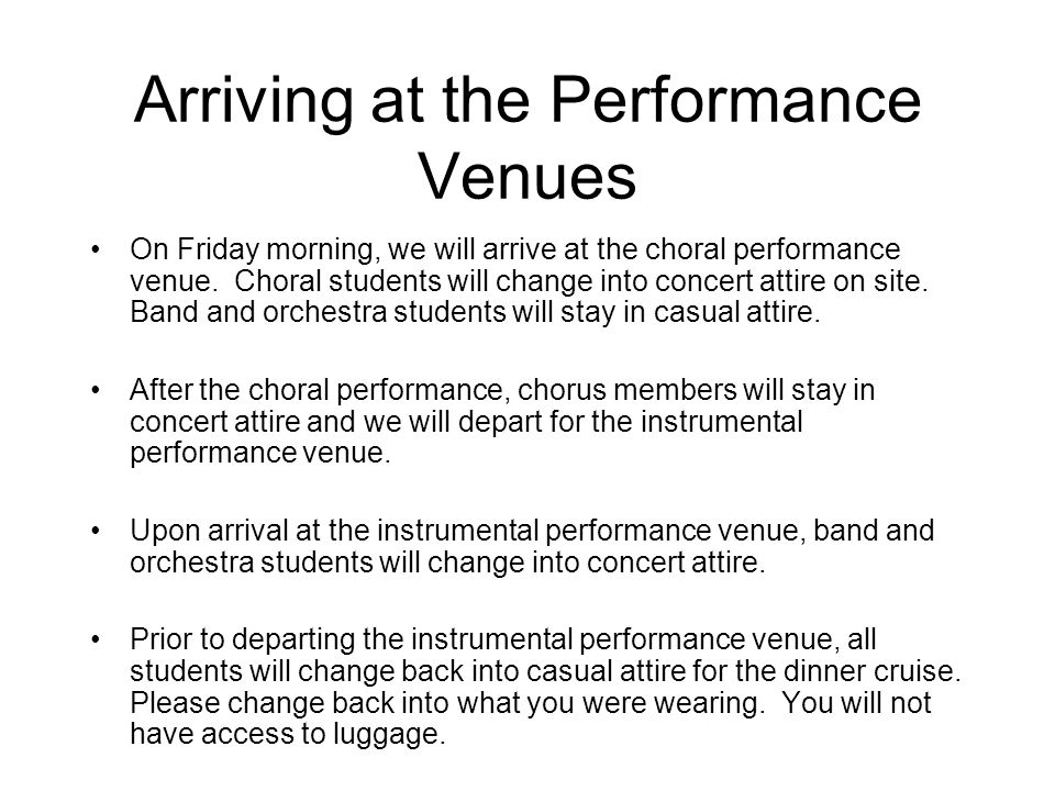 Arriving at the Performance Venues On Friday morning, we will arrive at the choral performance venue.