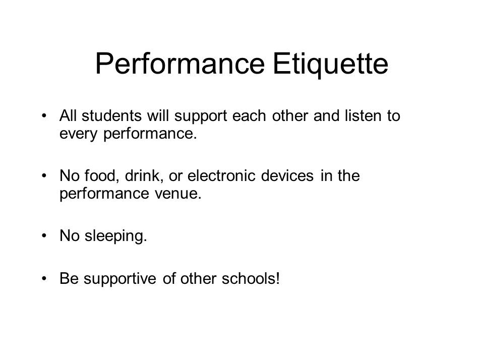 Performance Etiquette All students will support each other and listen to every performance.