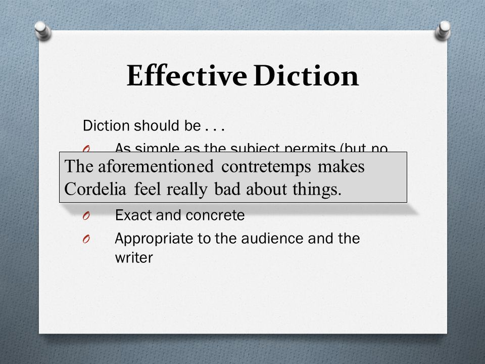 Effective Diction Diction should be...