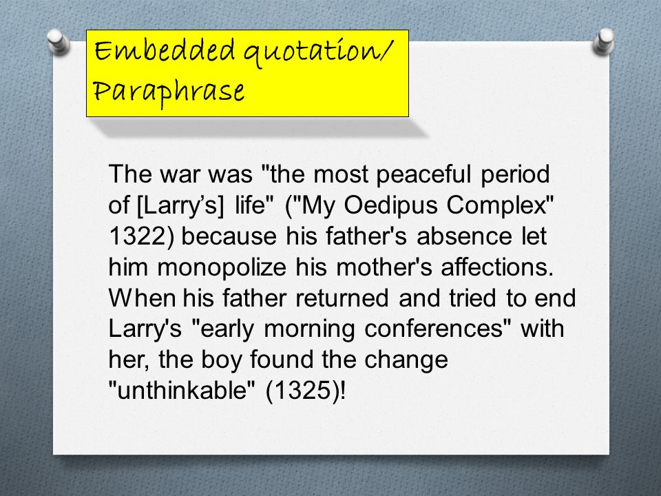 The war was the most peaceful period of [Larry's] life ( My Oedipus Complex 1322) because his father s absence let him monopolize his mother s affections.