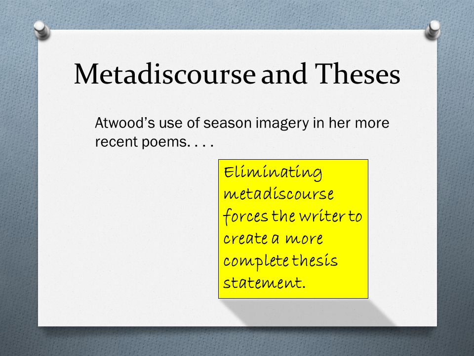 Metadiscourse and Theses Atwood's use of season imagery in her more recent poems....