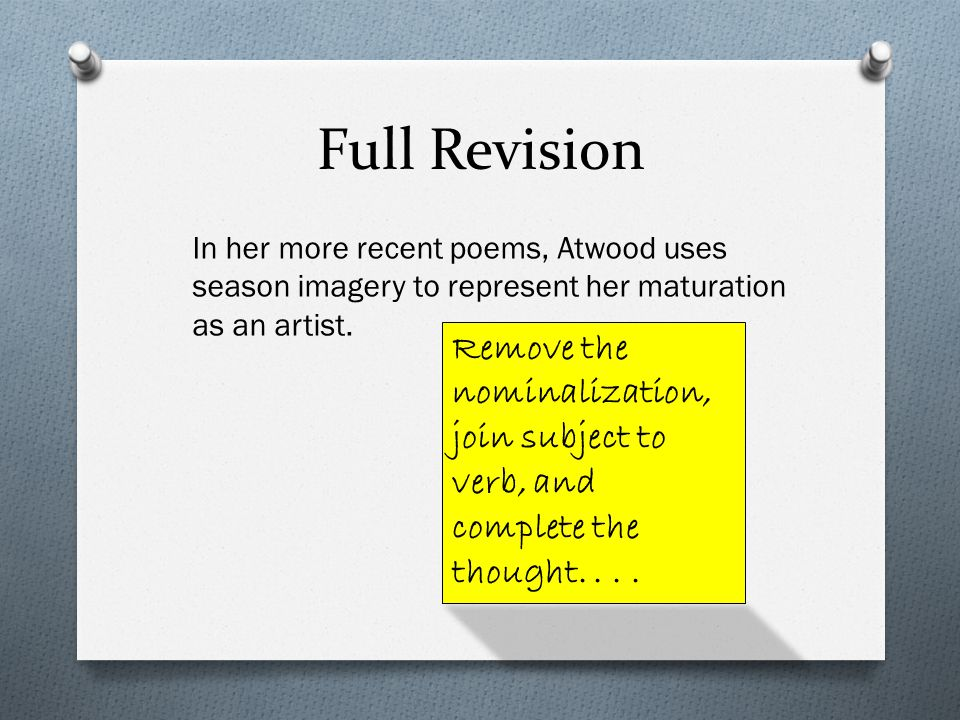 Full Revision In her more recent poems, Atwood uses season imagery to represent her maturation as an artist.