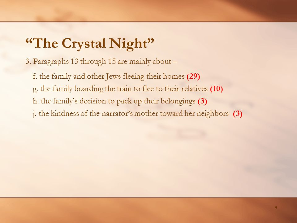 """The Crystal Night"" 4 3. Paragraphs 13 through 15 are mainly about – f. the family and other Jews fleeing their homes (29) g. the family boarding the"
