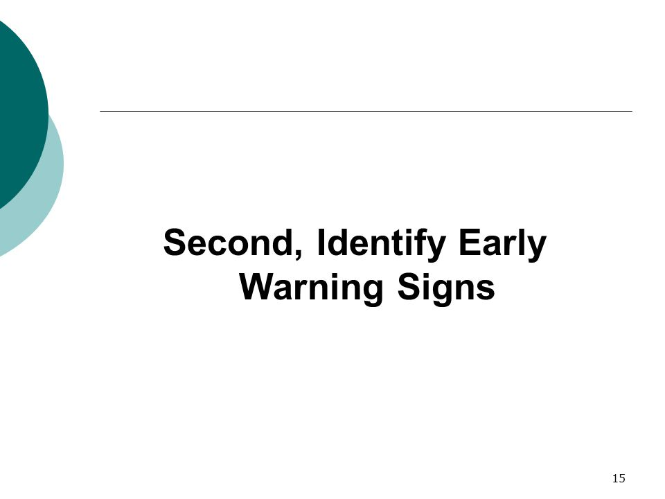 15 Second, Identify Early Warning Signs