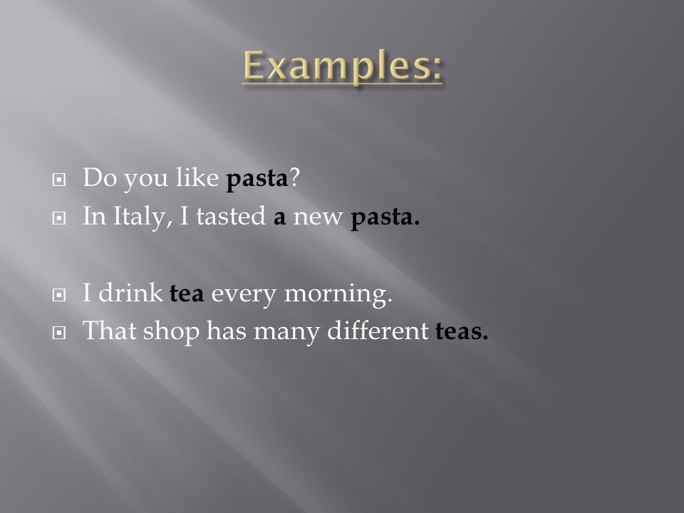  Do you like pasta .  In Italy, I tasted a new pasta.