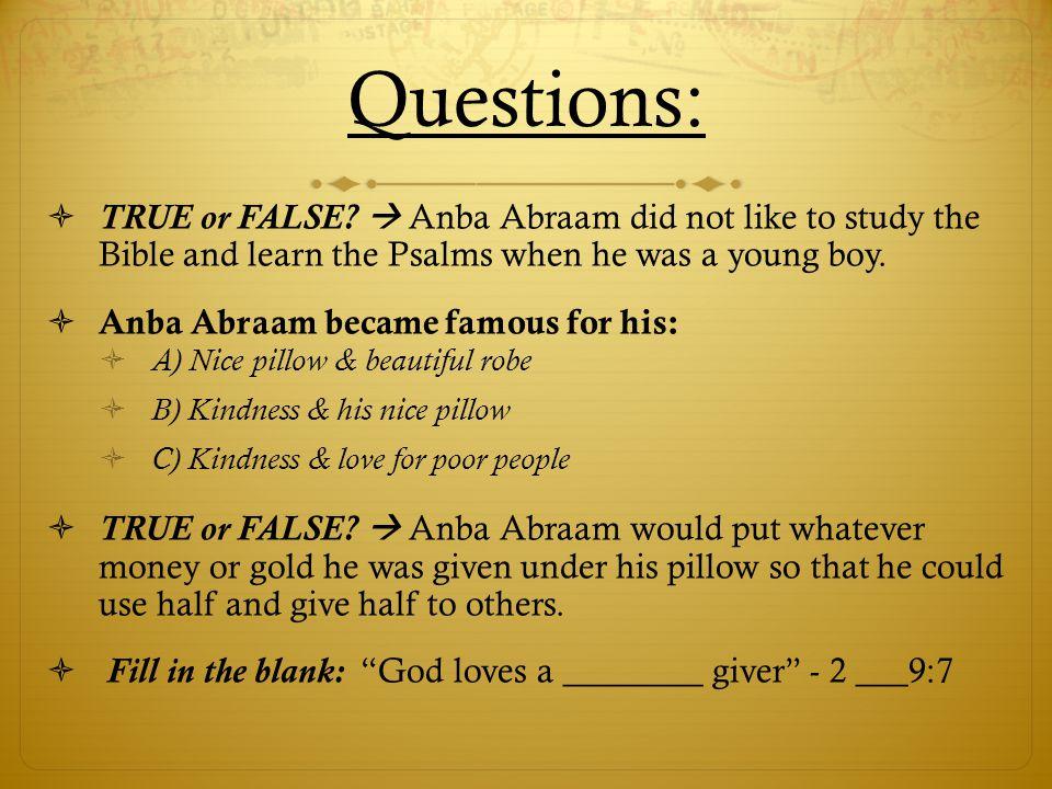 Questions:  TRUE or FALSE.
