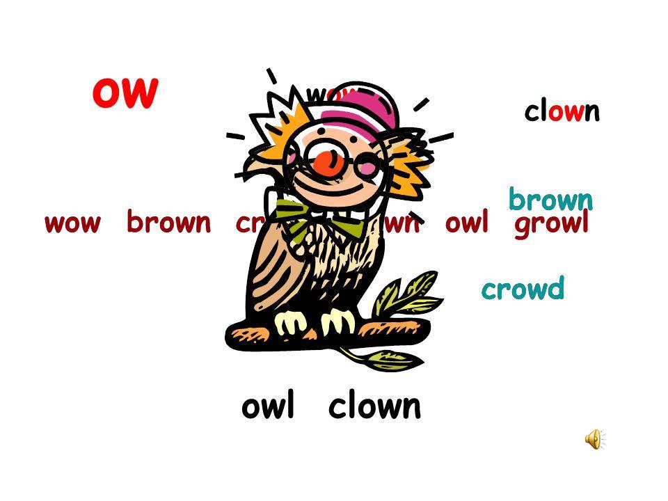 wow brown crowd clown owl growl clown wow brown clown owl growl crowd wow brown crowd clown owl growl owl clown ow