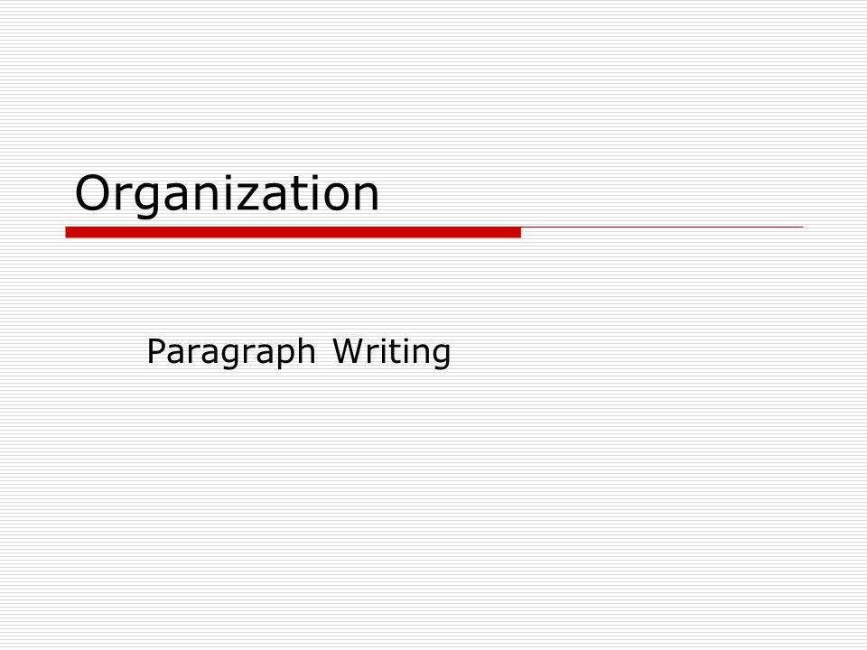 Organization Paragraph Writing