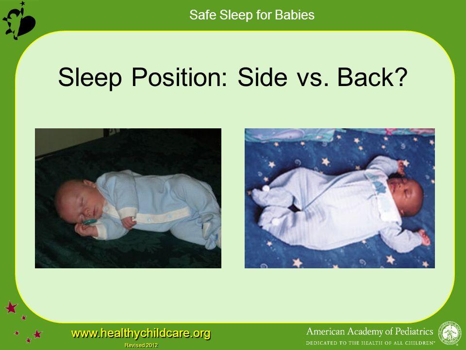 Safe Sleep for Babies www.healthychildcare.org Revised 2012 Sleep Position: Side vs. Back?