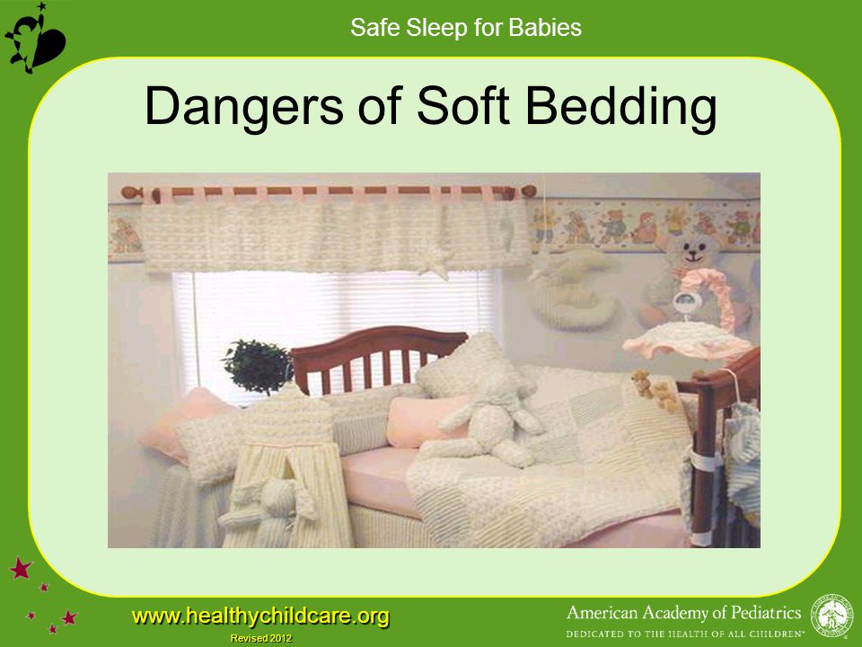 Safe Sleep for Babies www.healthychildcare.org Revised 2012 Dangers of Soft Bedding