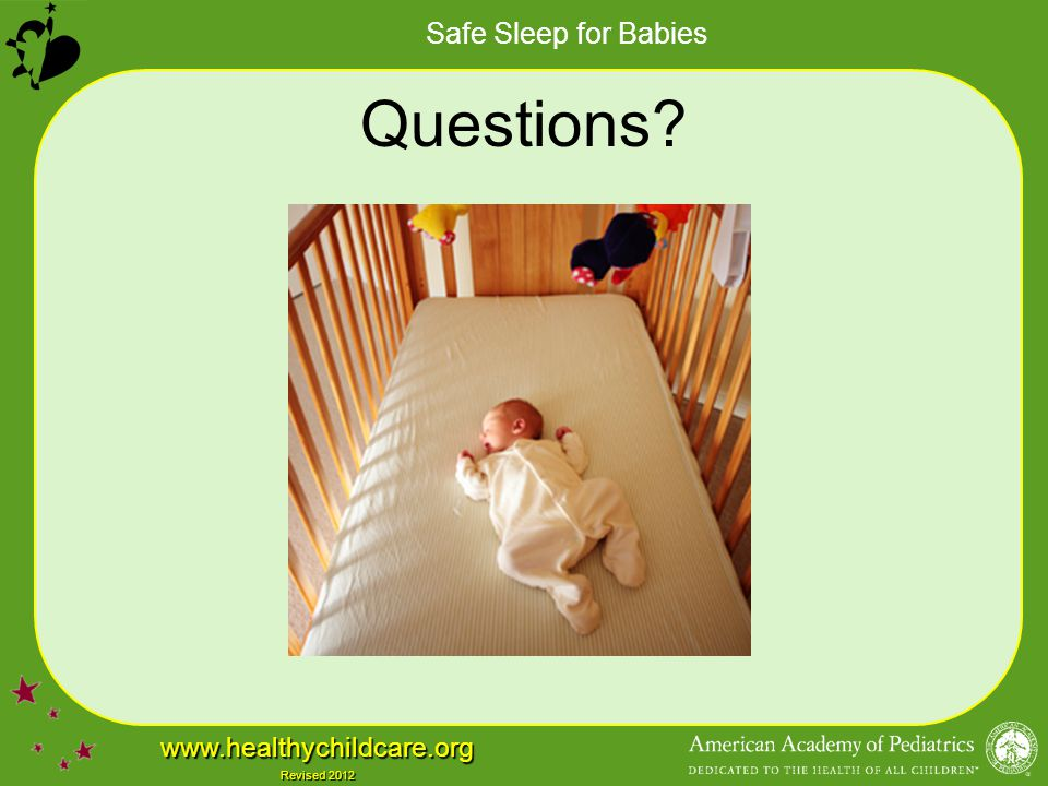 Safe Sleep for Babies www.healthychildcare.org Revised 2012 Questions?