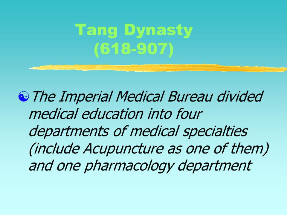 Tang Dynasty (618-907)  Yang Shang-Shan:  Complied Acupuncture Points in Internal Classic  Cui Zhi-di:  Moxibustion Method for Consumptive Diseases