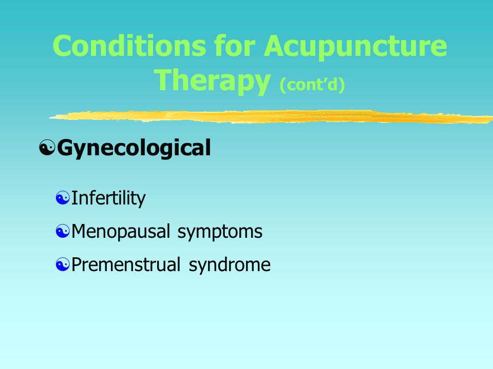 Conditions for Acupuncture Therapy (cont'd)  Cataracts  Gingivitis  Poor vision  Tinnitis  Toothache Eye-Ear-Nose-Throat