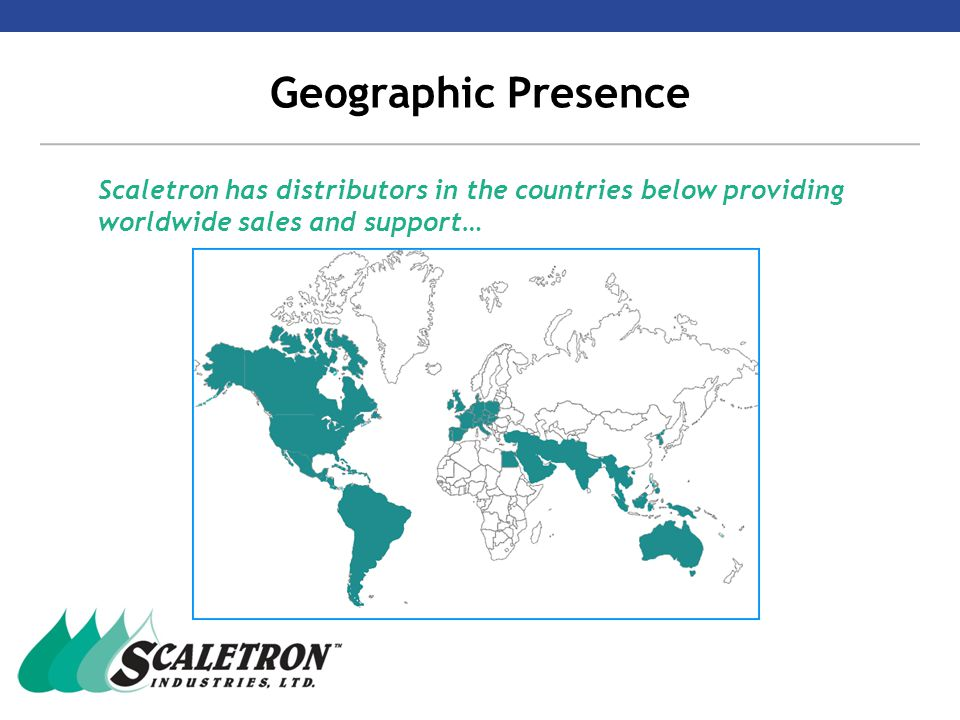 Geographic Presence Scaletron has distributors in the countries below providing worldwide sales and support…
