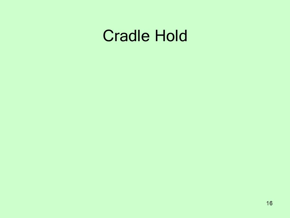 16 Cradle Hold