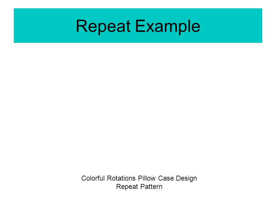 Repeat Example Colorful Rotations Pillow Case Design Repeat Pattern