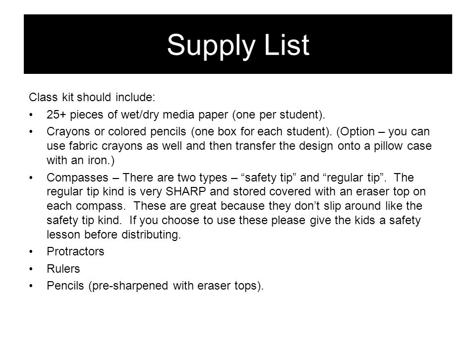 Supply List Class kit should include: 25+ pieces of wet/dry media paper (one per student).