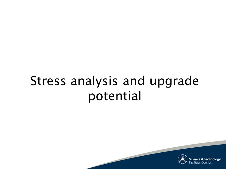 Stress analysis and upgrade potential