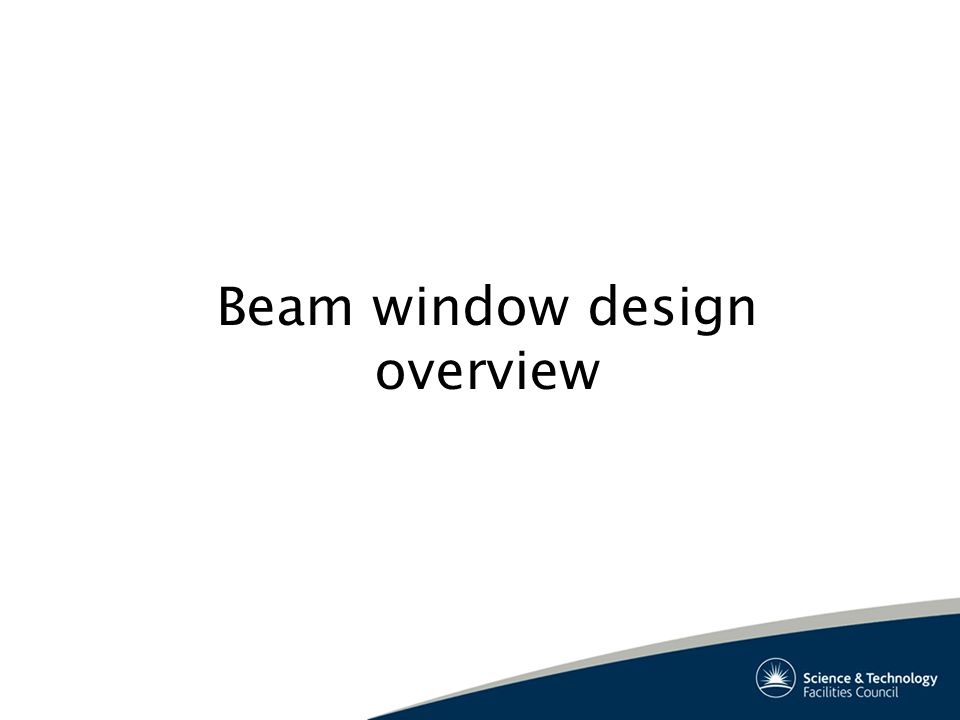 Beam window design overview