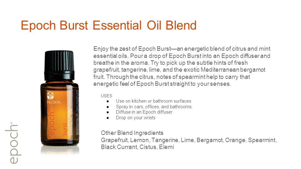 Epoch Burst Essential Oil Blend Enjoy the zest of Epoch Burst—an energetic blend of citrus and mint essential oils.