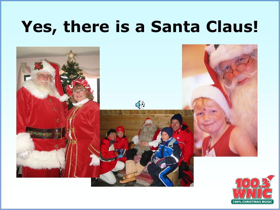 Yes, there is a Santa Claus!