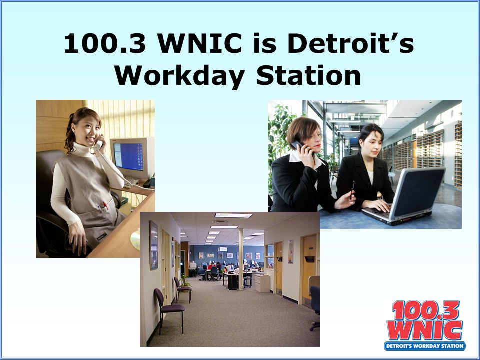 100.3 WNIC is Detroit's Workday Station