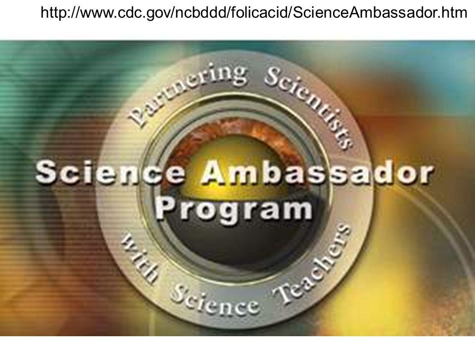http://www.cdc.gov/ncbddd/folicacid/ScienceAmbassador.htm