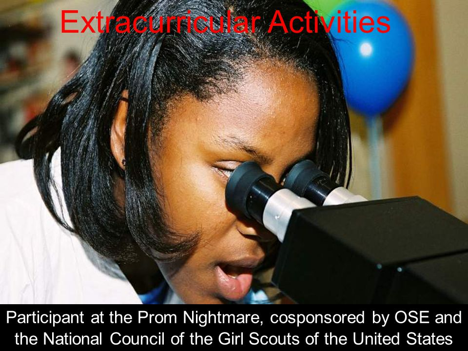 Extracurricular Activities Participant at the Prom Nightmare, cosponsored by OSE and the National Council of the Girl Scouts of the United States
