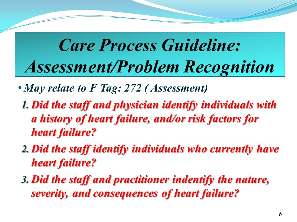 Care Process Guideline: Assessment/Problem Recognition May relate to F Tag: 272 ( Assessment) 1.