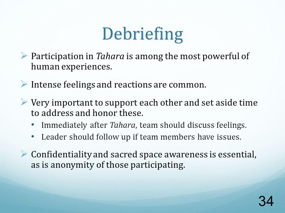 Debriefing  Participation in Tahara is among the most powerful of human experiences.