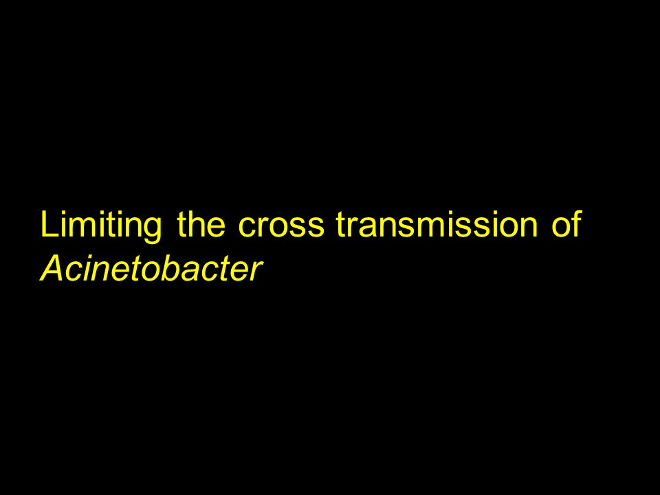 Limiting the cross transmission of Acinetobacter