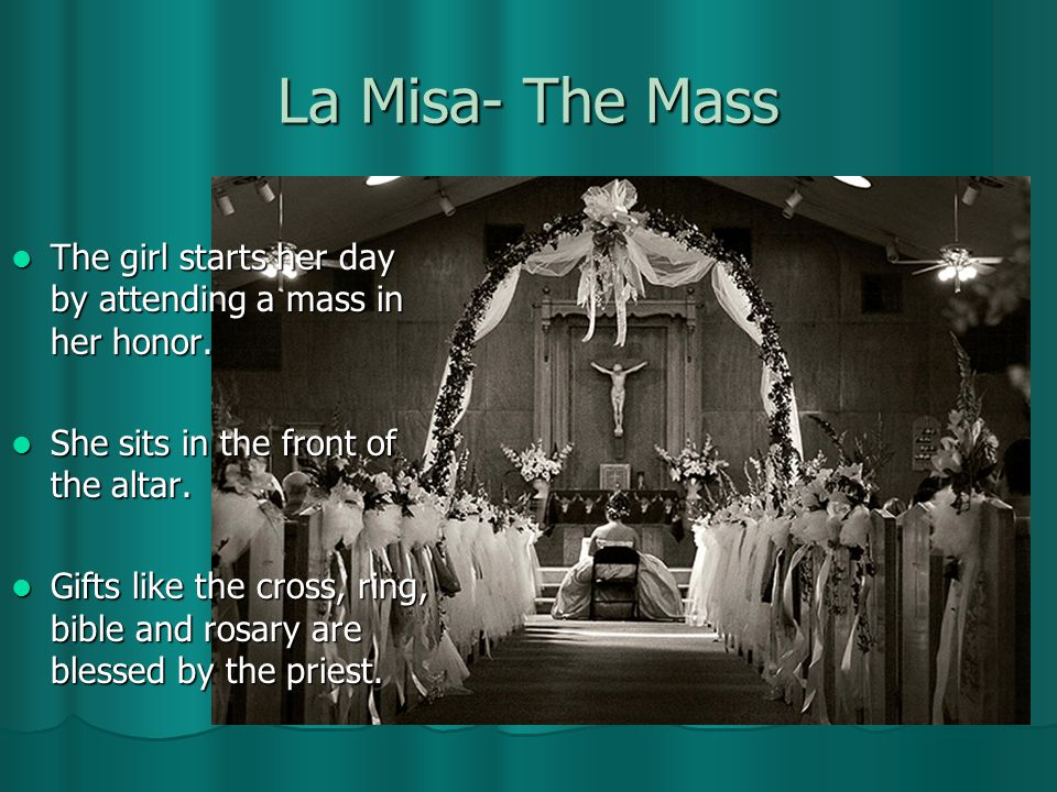 La Misa- The Mass The girl starts her day by attending a mass in her honor.
