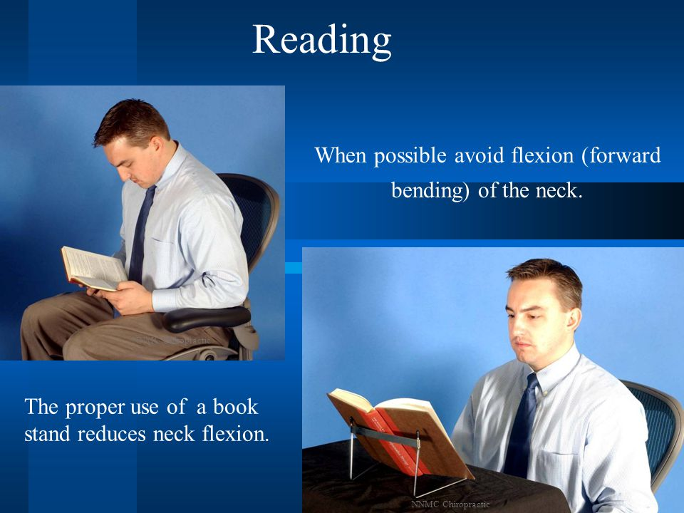 The proper use of a book stand reduces neck flexion.