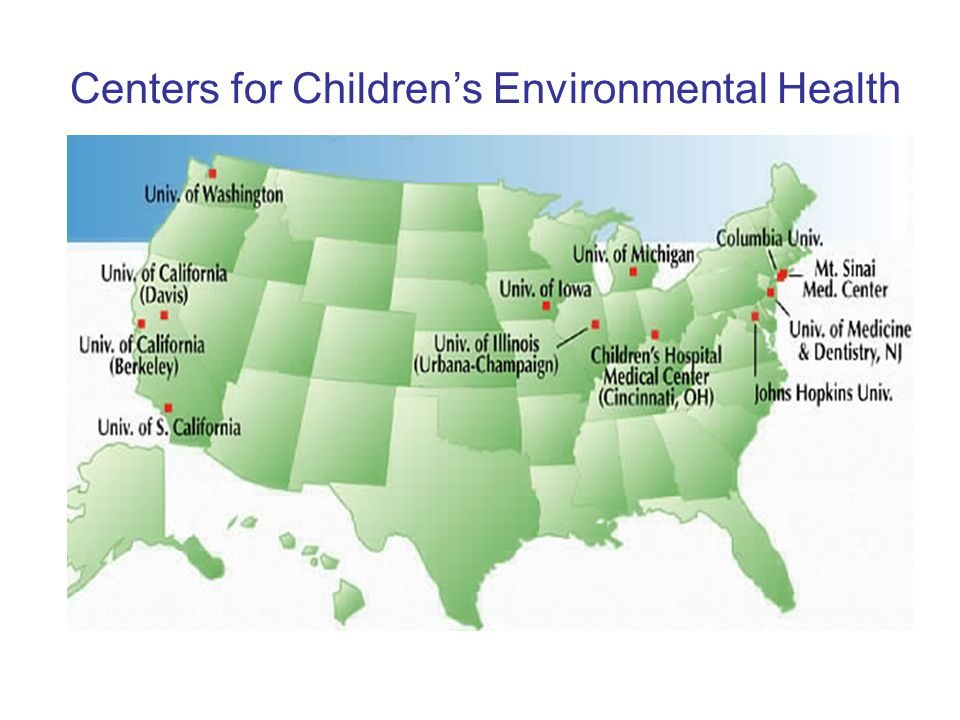 Centers for Children's Environmental Health Co sponsored by NIEHS, EPA, CDC