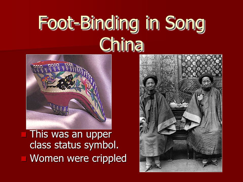 Foot-Binding in Song China Mothers bound their daughters' feet. Mothers bound their daughters' feet.